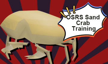 OSRS Sand Crab Training Guide 2019