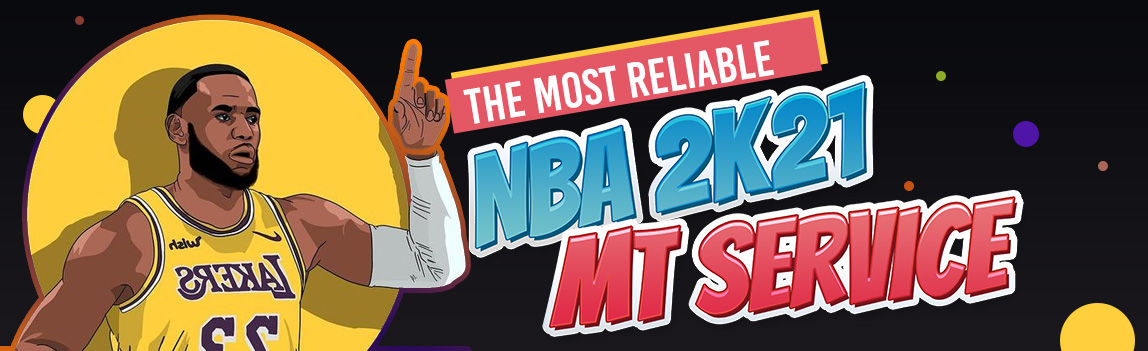 The Most Reliable NBA 2K21 MT Servic